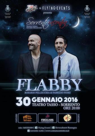 SORRENTO INCONTRA: FLABBY. TEATRO TASSO ORE 20:00 SABATO 30 GENNAIO