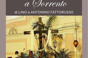 """SORRENTO – A VILLA FIORENTINO """"LA SETTIMANA SANTA A SORRENTO"""" MOSTRA MULTIMEDIALE DI LINO E ANTONINO FATTORUSSO."""
