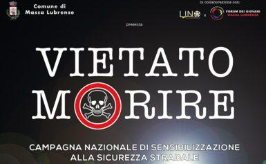 """FA TAPPA A MASSA LUBRENSE LA CAMPAGNA DI SICUREZZA STRADALE """"VIETATO MORIRE"""""""