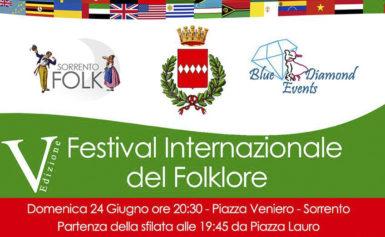 SORRENTO –  IL 24 GIUGNO LA V^ EDIZIONE DEL FESTIVAL INTERNAZIONALE DEL FOLKLORE.