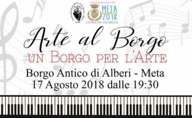 """IL 17 AGOSTO AD ALBERI, FRAZIONE COLLINARE DI META: """"ARTE AL BORGO… UN BORGO PER L'ARTE"""