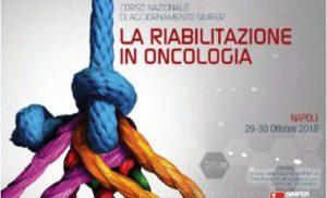 LA RIABILITAZIONE IN ONCOLOGIA: IL 29-30 OTTOBRE A NAPOLI IL CORSO NAZIONALE DI AGGIORNAMENTO  SIMFER