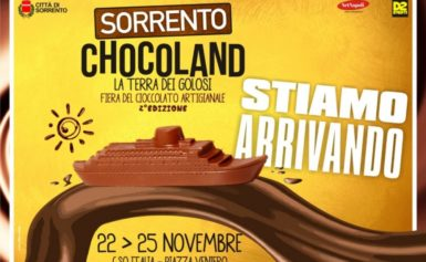 SORRENTO – LA FIERA DEL CIOCCOLATO ARTIGIANALE, DAL 22 AL 25 NOVEMBRE PROSSIMI, TORNA CHOCOLAND.